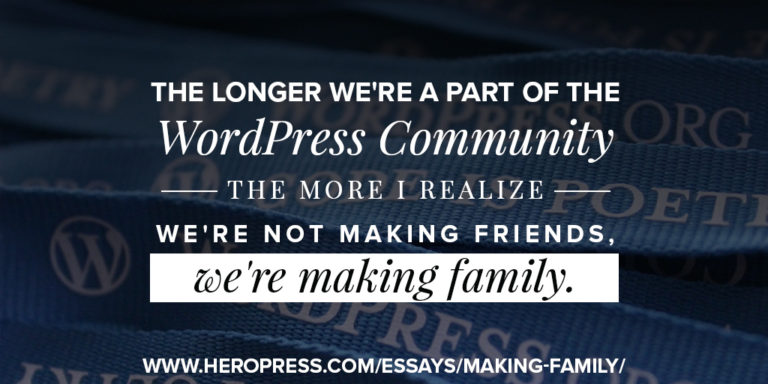 we are one big happy WordPress Family